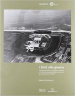 59170 - Scroccaro, M. - Forti alla guerra. La piazza di difesa marittima di Venezia e il campo trincerato di Mestre durante la prima guerra mondiale (I)