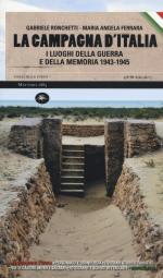 59180 - Ronchetti-Ferrara, G.-M.A. - Campagna d'Italia. I luoghi della guerra e della memoria 1943-1945 (La)