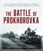 59212 - Lawrence, C.A. - Battle of Prokhorovka. The Tank Battle at Kursk, the lagest clash of Armor in History (The)