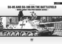 59213 - Stokes, N. - SU-85 and SU-100 on the Battlefield - WWII Photobook Series Vol 9