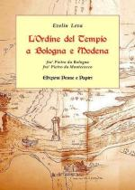 59214 - Leva, E. - Ordine del Tempio a Bologna e Modena. Fra' Pietro da Bologna Fra' Pietro da Montecucco (L')