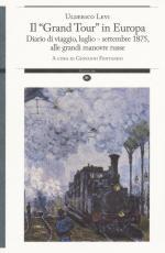 59219 - Levi, U. - 'Grand tour' in Europa. Diario di viaggio, luglio-settembre 1875 alle grandi manovre russe (Il)