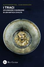 59228 - Fol-Marazov, A.-I. - Traci. Splendore e barbarie di un'antica civilta' (I)