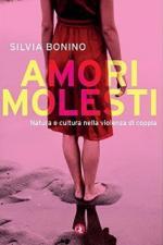 59232 - Bonino, S. - Amori molesti. Natura e cultura della violenza di coppia