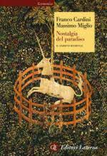 59235 - Cardini-Miglio, F.-M. - Nostalgia del paradiso. Il giardino medioevale