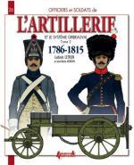59236 - Letrun-Mongin, V.-L. - Officiers et Soldats 26: L'Artillerie et le systeme Gribeauval 1786-1815 Tome 2