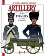 59237 - Letrun-Mongin, L.-J.M. - Officers and Soldiers 26: French Artillery and the Gribeauval System 1786-1815 Vol 2