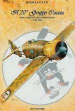 59255 - Gatti, D. - 20. Gruppo Caccia dalle origini all'Africa Settentrionale 1939-1941 (Il)
