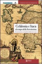 59313 - AAVV,  - Cefalonia e Itaca al tempo della Serenissima. Documentazione e cartografia in biblioteche venete