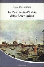 59330 - Cacciavillani, I. - Provincia d'Istria della Serenissima (La)