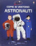 59333 - Reis-Ordas-Bogliolo, S.-E.-M. - Come si vestono... Astronauti. Con oltre 200 adesivi