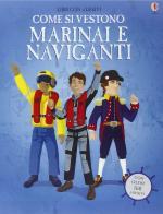 59334 - Firth-Diaz-Tortoriello, R.-D.-A. - Come si vestono... Marinai e naviganti. Con oltre 200 adesivi