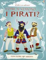 59339 - Stowell-Davies-Dias, L.-K.-D. - Come si vestono... i Pirati? Con oltre 200 adesivi