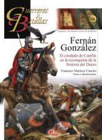 59346 - Martinez Canales, F. - Guerreros y Batallas 106: Fernan Gonzalez. El condado de Castilla en la reconquista de la frontera del Duero
