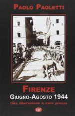 59350 - Paoletti, P. - Firenze. Giugno-Agosto 1944. Una liberazione a caro prezzo