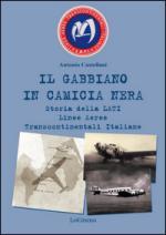59351 - Castellani, A. - Gabbiano in camicia nera. Storia della LATI Linee Aeree Transcontinentali Italiane (Il)
