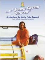 59370 - Cornacchini-Collarile, A.-L. - '...e Senza Cozzar Dirocco'. A colazione da Maria Fede Caproni