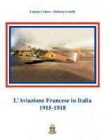 59372 - Caliaro-Gentilli, L.-R. - Aviazione Francese in Italia 1915-1918 (L')