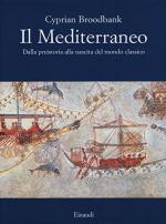 59379 - Broodbank, C. - Mediterraneo. Dalla preistoria alla nascita del mondo classico (Il)