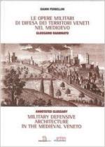 59399 - Perbellini, G. - Opere militari di difesa dei territori veneti nel Medioevo con glossario ragionato