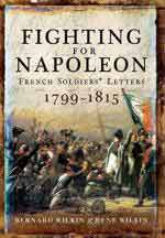 59431 - Wilkin-Wilkin, B.-R. - Fighting for Napoleon. French Soldiers' Letters 1799-1815