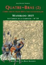 59443 - Tondeur-Courcelle, JP-P. - Waterloo 1815, les Carnets de la Campagne 14: Quatre-Bras (2) L'apres midi du 16 juin a l'aile gauche francaise