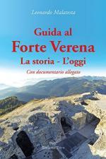59446 - Malatesta, L. - Guida al Forte Verena. La storia, l'oggi. Libro+DVD