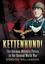 59453 - Williamson, G. - Kettenhund! The German Military Police in the Second World War