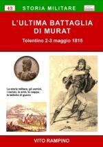 59459 - Rampino, V. - Ultima Battaglia di Murat. Tolentino 2-3 maggio 1815 (L')