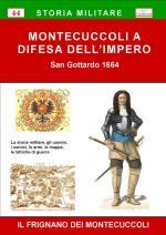 59460 - Bontempi, A. - Montecuccoli a difesa dell'Impero. San Gottardo 1664