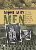 59496 - Alford, K.D. - Monetary Men. The Allies' Struggle to Recover and Restore Nazi Gold, Silver and Diamond