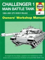 59507 - Taylor, D. - Challenger 1 Main Battle Tank. Owner's Workshop Manual. 1983-2001 (FV 4030/4 Model)
