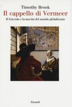 59515 - Brook, T. - Cappello di Vermeer. Il Seicento e la nascita del mondo globalizzato (Il)