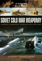59520 - Tucker-Jones, A. - Soviet Cold War Weaponry. Aircraft, Warships and Missiles