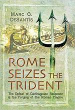 59525 - De Santis, M.C. - Rome Seizes the Trident. The Defeat of Carthaginian Seapower and the Forging of the Roman Empire