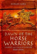 59527 - Noble, D. - Dawn of the Horse Warriors. Chariot and Cavalry Warfare 3000-600 BC