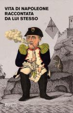 59546 - Bonaparte, N. - Vita di Napoleone raccontata da lui stesso