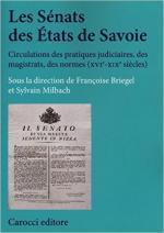 59590 - Briegel-Millbach, F.-S. cur - Senats des Etats de Savoie. Circulations des pratiques judiciaires, des magistrats, des normes XVI-XIX siecles (Les)