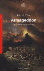 59591 - Cline, E.H. - Armageddon. La valle di tutte le battaglie