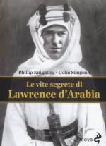 59605 - Knightley-Simpson, P.-C. - Vite segrete di Lawrence d'Arabia (Le)