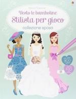 59638 - Bowman-Stowell, L.-L. - Vesto le bamboline Stilista per gioco - Collezione Sposa. Con 200 adesivi