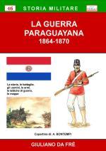 59657 - Da Fre', G. - Guerra Paraguayana 1864-1870 (La)