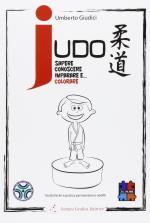 59670 - Giudici, U. - Judo. Sapere, conoscere, imparare e...colorare