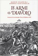 59716 - Scardigli-Santangelo, M.-A. - Armi del Diavolo. Anatomia di una battaglia: Pavia 24 febbraio 1525 (Le)