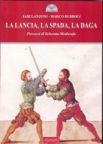59725 - Lanzoni-Rubboli, J.-M. - Lancia, la spada, la daga. Percorsi di scherma medievale (La)