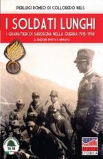 59735 - Romeo di Colloredo Mels, P. - Soldati Lunghi. I Granatieri di Sardegna nella guerra 1915-1918 (I)