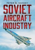 59736 - Dancey, P.G. - Soviet Aircraft Industry