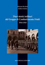 59739 - Bocchini-Gristina, M.A. - Diari storici militari del Gruppo di Combattimento Friuli 1944-1945