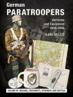 59748 - Veltze', K. - German Paratroopers. Uniforms and Equipment 1936-1945 Vol 3: Insignia, Documents, Ephemera and Battles