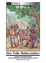 59764 - Smid-Lunyakov, S.-S. - Heere und Waffen 16 Der Tolle Halberstaedter: Christian von Braunschweig - Kriegsunternehmer, sein Heer und seine Feldzuege